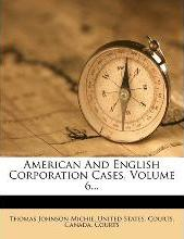 American and English Corporation Cases, Volume 6...