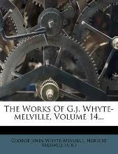 The Works of G.J. Whyte-Melville, Volume 14...