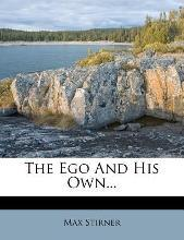The Ego and His Own...