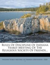 Rules of Discipline of Indiana Yearly Meeting of the Religious Society of Friends...