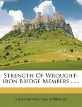 Strength of Wrought-Iron Bridge Members ......