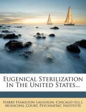 Eugenical Sterilization in the United States...
