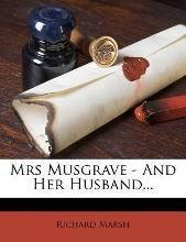 Mrs Musgrave - And Her Husband...