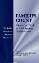 Families Count: Effects on Child and Adolescent. the Jacobs Foundation Series on Adolescence