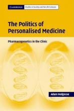 Politics of Personalised Medicine: Pharmacogenetics in the Clinic. Cambridge Studies in Society and the Life Sciences.