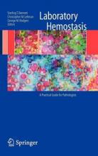Laboratory Hemostasis: A Practical Guide for Pathologists