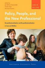 Policy, People, and the New Professional: de-Professionalisation and Re-Professionalisation in Care and Welfare