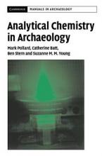Analytical Chemistry in Archaeology. Cambridge Manuals in Archaeology