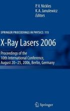 X-Ray Lasers 2006: Proceedings of the 10th International Conference, August 20-25, 2006, Berlin, Germany