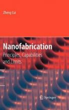 Nanofabrication: Principles, Capabilities and Limits