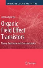 Organic Field Effect Transistors: Theory, Fabrication and Characterization