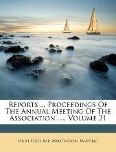 Reports ... Proceedings of the Annual Meeting of the Association ...., Volume 21