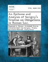 An Epitome and Analysis of Savigny's Treatise on Obligations in Roman Law.