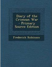 Diary of the Crimean War - Primary Source Edition