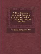 New Discovery of a Vast Country in America, Volume 2