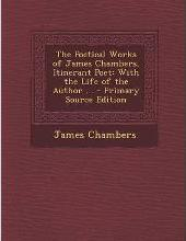 Poetical Works of James Chambers, Itinerant Poet
