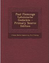 Paul Flemings Lateinische Gedichte - Primary Source Edition