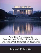 Asia Pacific Economic Cooperation (Apec), Free Trade, and the 2001 Summit in Shanghai