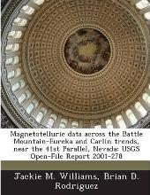 Magnetotelluric Data Across the Battle Mountain-Eureka and Carlin Trends, Near the 41st Parallel, Nevada