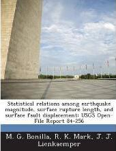 Statistical Relations Among Earthquake Magnitude, Surface Rupture Length, and Surface Fault Displacement
