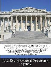 Handbook for Managing Onsite and Clustered (Decentralized) Wastewater Treatment Systems