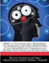 Macs, an Instrument and a Methodology for Simultaneous and Global Measurements of the Coronal Electron Temperature and the Solar Wind Velocity on the Solar Corona