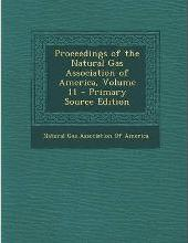 Proceedings of the Natural Gas Association of America, Volume 11