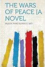 The Wars of Peace [A Novel