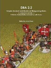DBA 2.2 Simple Ancient and Medieval Wargaming Rules Including DBSA and DBA 1.0