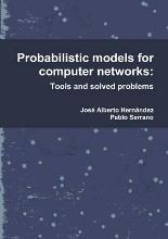 Probabilistic models for computer networks: Tools and solved problems