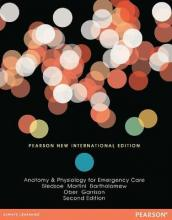 Anatomy & Physiology for Emergency Care: Pearson New International Edition