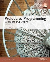Prelude to Programming: Concepts and Design: Global Edition