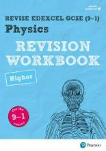 Revise Edexcel GCSE (9-1) Physics Higher Revision Workbook