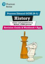 Revise Edexcel GCSE (9-1) History Crime and Punishment in Britain Revision Guide and Workbook