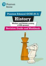 Revise Edexcel GCSE (9-1) Warfare and British Society, c1250-present Revision Guide and Workbook