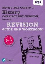 Revise AQA GCSE (9-1) History Conflict and tension, 1918-1939 Revision Guide and Workbook