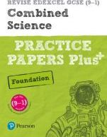 REVISE Edexcel GCSE (9-1) Combined Science Foundation Practice Papers Plus