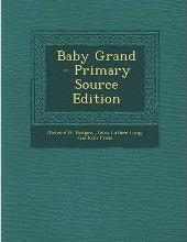 Baby Grand - Primary Source Edition