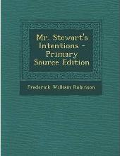 Mr. Stewart's Intentions - Primary Source Edition