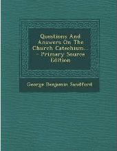 Questions and Answers on the Church Catechism... - Primary Source Edition