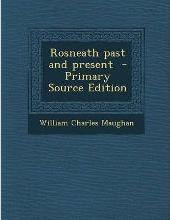 Rosneath Past and Present - Primary Source Edition