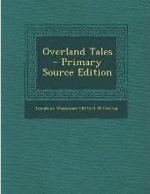 Overland Tales - Primary Source Edition