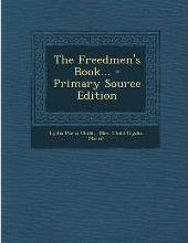 The Freedmen's Book... - Primary Source Edition