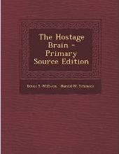 The Hostage Brain - Primary Source Edition