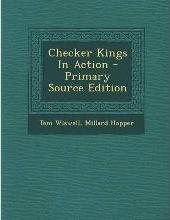 Checker Kings in Action - Primary Source Edition