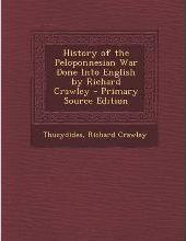 History of the Peloponnesian War Done Into English by Richard Crawley - Primary Source Edition
