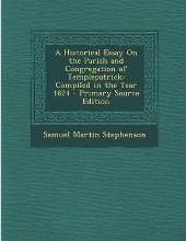A Historical Essay on the Parish and Congregation of Templepatrick