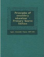 Principles of Secondary Education - Primary Source Edition