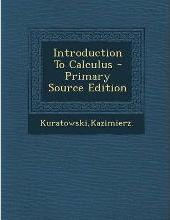 Introduction to Calculus - Primary Source Edition