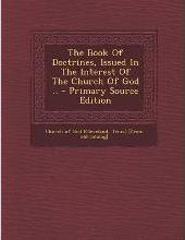 The Book of Doctrines, Issued in the Interest of the Church of God .. - Primary Source Edition